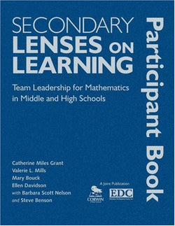 Secondary Lenses on Learning Participant Book: Team Leadership for Mathematics in Middle and High Schools