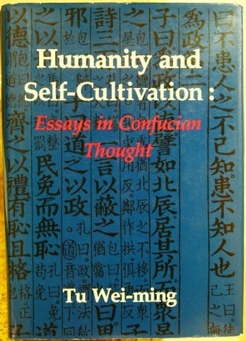Humanity and Self-Cultivation: Essays in Confucian Thought