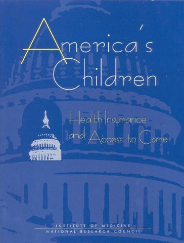 America's Children: Health Insurance and Access to Care