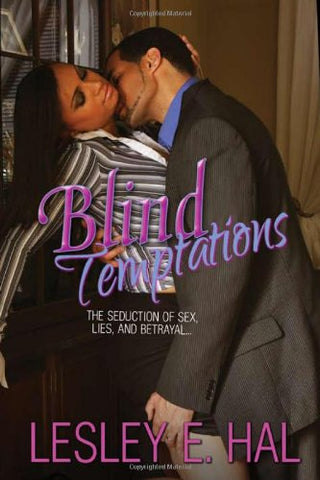 """Blind Temptations"" the Seduction of Sex, Lies & Betrayal"