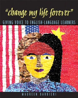 """Change My Life Forever"": Giving Voice to English-Language Learners"