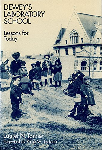 Dewey's Laboratory School: Lessons for Today