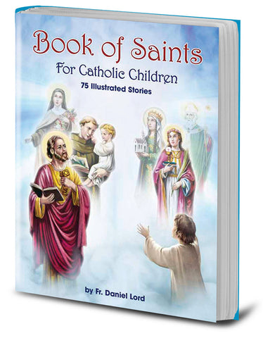 The Book of Saints for Catholic Children with 75 illustrated stories