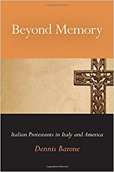 Beyond Memory: Italian Protestants in Italy and America