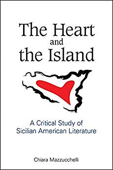 The Heart and the Island A critical Study of Sicilian American Literature