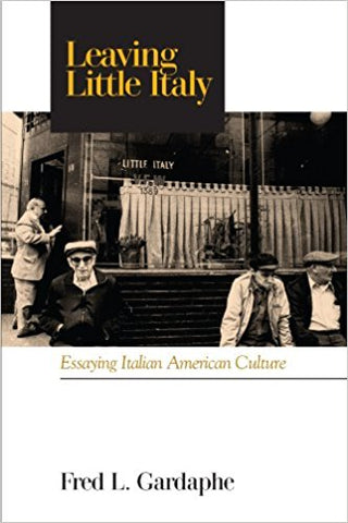 Leaving Little Italy: Essaying Italian American Culture