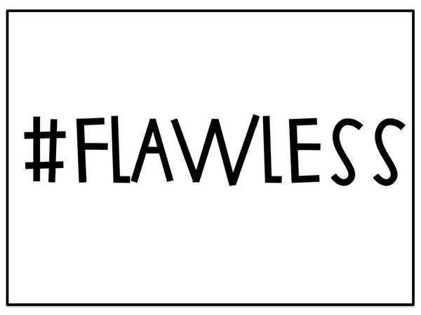 #Flawless Stamp