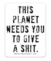 This Planet Needs You Bumper Sticker