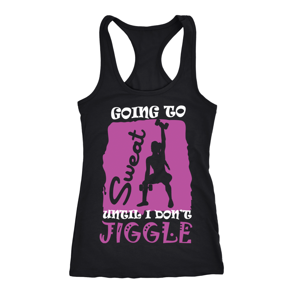 Going to Sweat Until I Don't Jiggle Racerback Tank Top