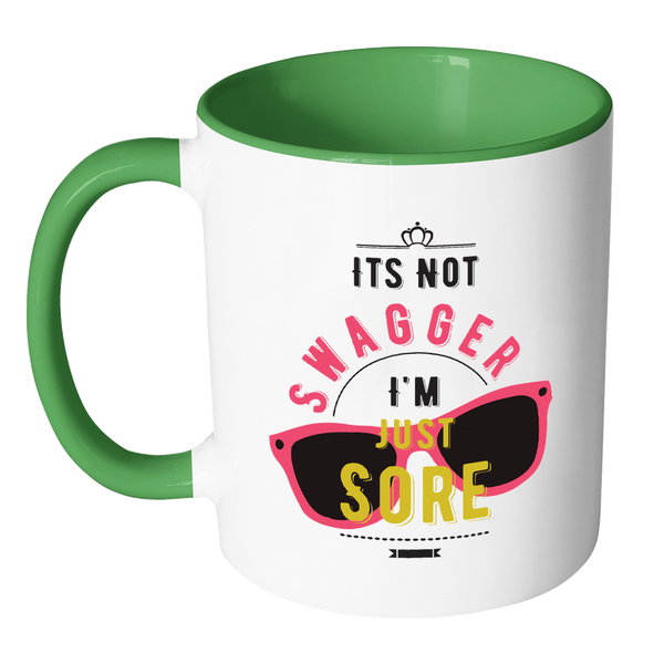 It's Not Swagger, I'm Just Sore Mug