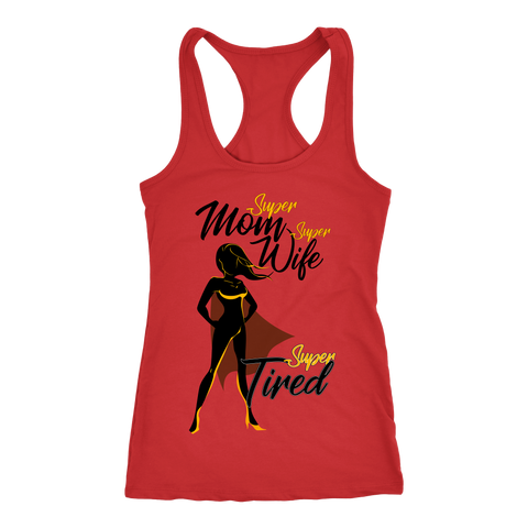 Super Mom Super Wife Super Tired Racerback Tank Top