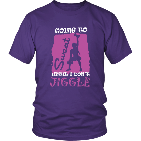 Going to Sweat Until I Don't Jiggle T-Shirt