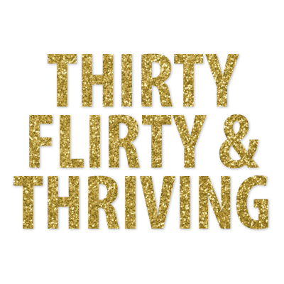 Announce Divinely Thirty Flirty & Thriving