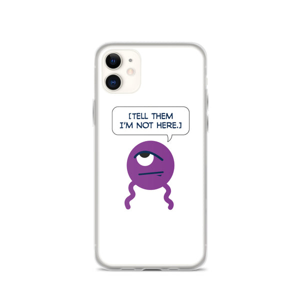 "DROSS: ""Tell them I'm not here."" iPhone Case"
