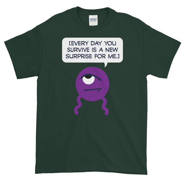 "DROSS: ""Every day you survive..."" Short-Sleeve T-Shirt"