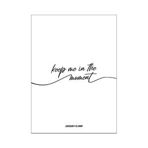 Keep Me In The Moment Poster