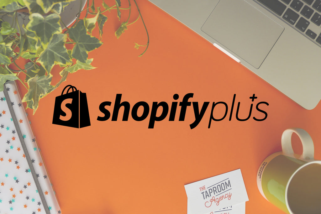 The Taproom is now a Shopify Plus Partner