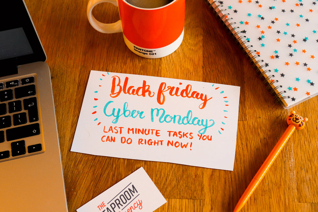 Black Friday/Cyber Monday: Last Minute Tasks You Can Do Right Now