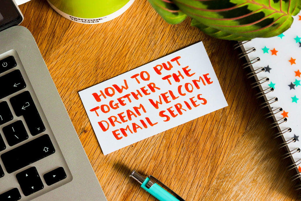 How to put together the dream Welcome Email series