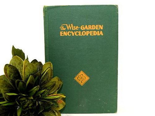 The Wise Garden Encyclopedia 1959 Edition with Full Color Illustrations - ChaseyBlueVintage