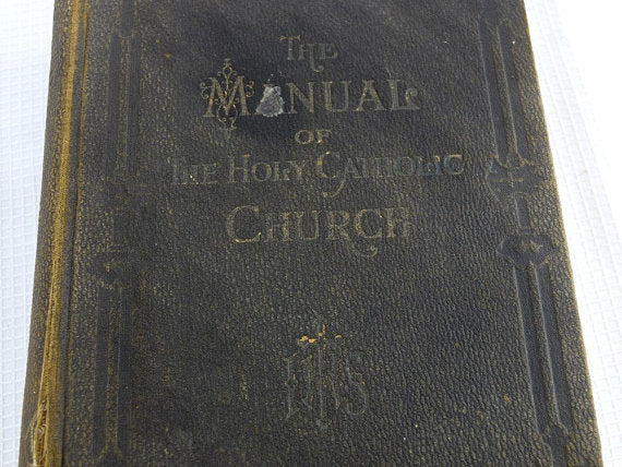 Antique 1906 The Manual of The Holy Catholic Church Bible Book 1st Edition Autographed by Archbishop of Chicago - ChaseyBlueVintage