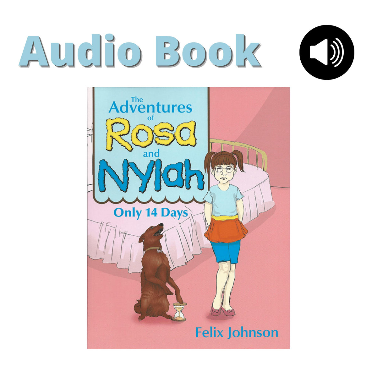 The Adventures of Rosa and Nylah available as an Audio Book