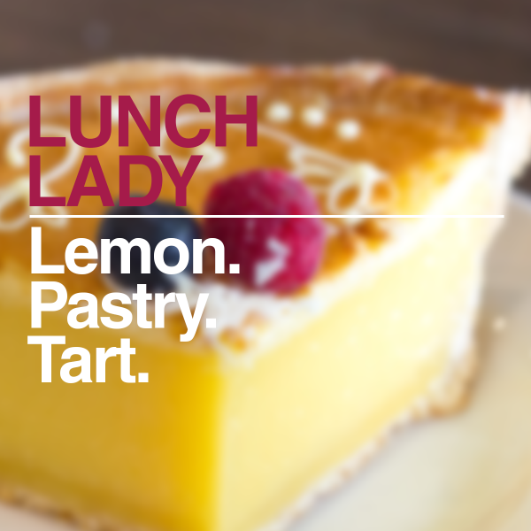 Cloudhouse:Lunch Ladies Lemon Tart