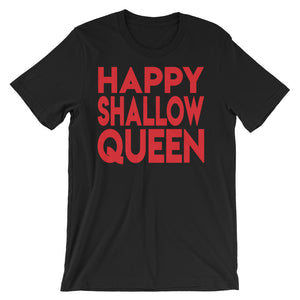 Happy Shallow Queen Unisex short sleeve t-shirt | OMTeeShirts.com | Boo!