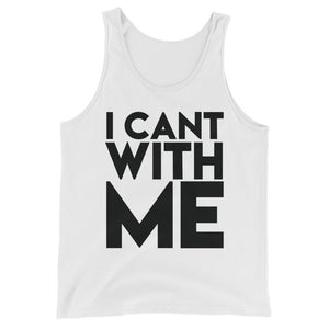 I CANT WITH ME Unisex  Tank Top | OMTeeShirts.com