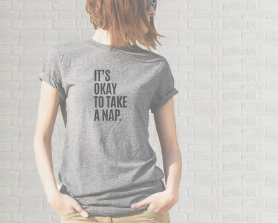 Adult T-Shirt - It's Okay To Take A Nap