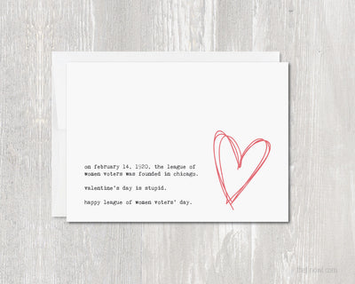 Greeting Card - Valentine's Day is Stupid