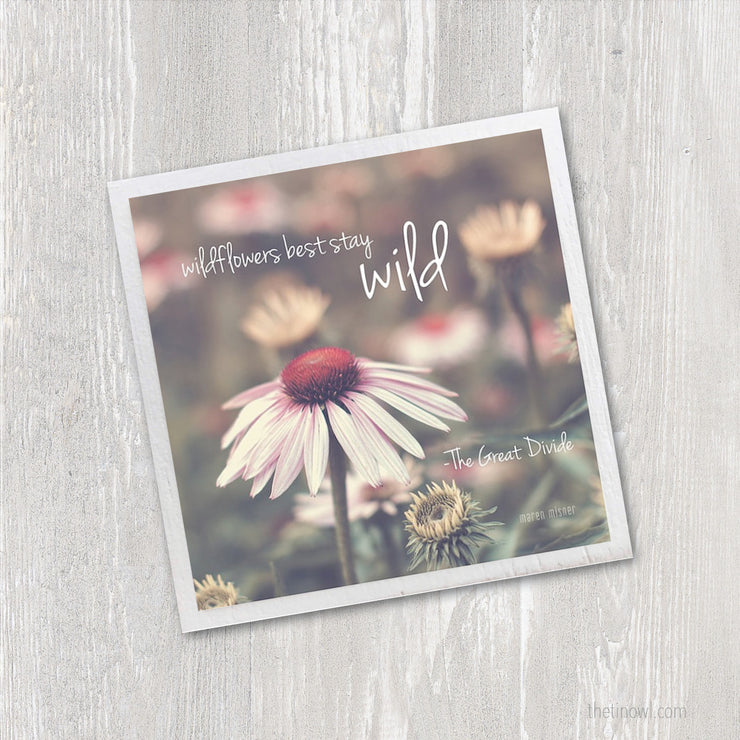 Art Magnet - Wildflowers Best Stay Wild