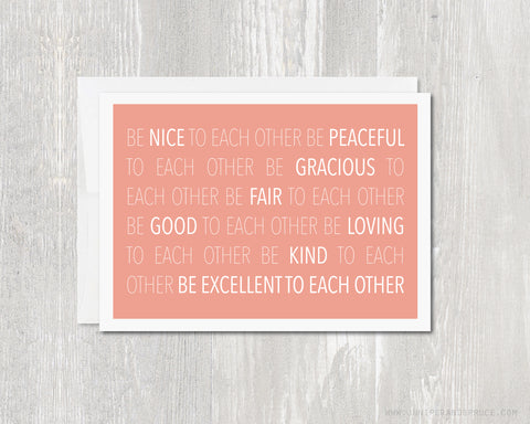 Be Excellent To Each Other Greeting Card - Bill and Ted