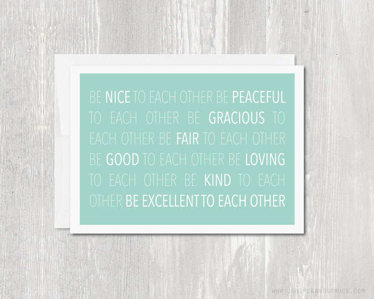 Greeting Card - Be Excellent To Each Other - Bill and Ted