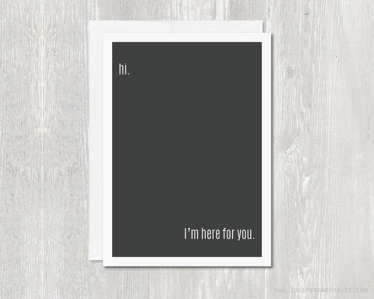Greeting Card - Hi. I'm Here For You