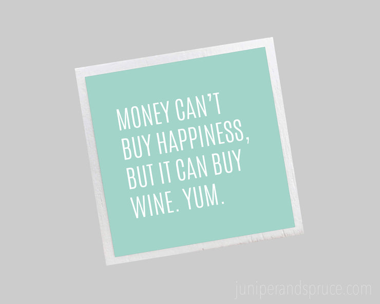 Magnet - Money Can't Buy Happiness, but It Can Buy Wine