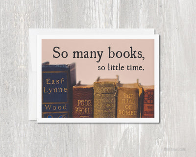 Greeting Card - So Many Books So Little Time