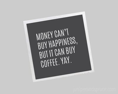 Magnet - Money Can't Buy Happiness, but It Can Buy Coffee