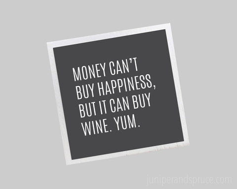 Art Magnet - Money Can't Buy Happiness, but It Can Buy Wine