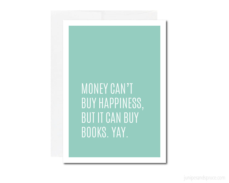 Greeting Card - Money Can't Buy Happiness, but It Can Buy Books