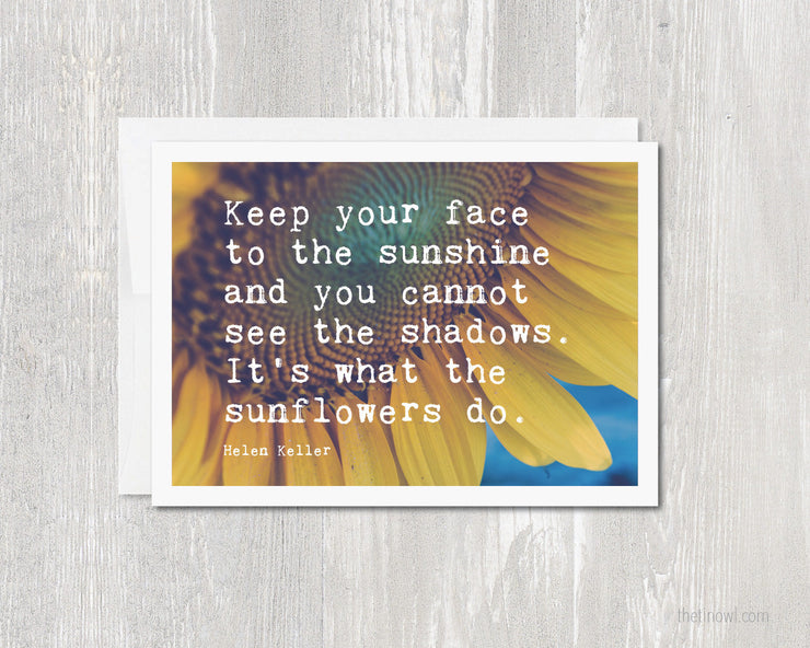 Greeting Card | Keep your face to the sunshine