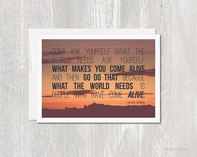 Greeting Card - What Makes You Come Alive