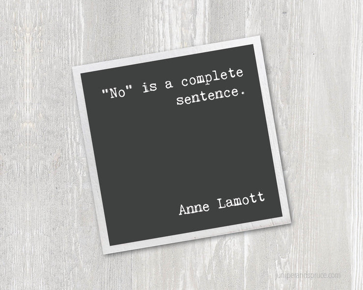 Magnet - No Is a Complete Sentence Anne Lamott Quote