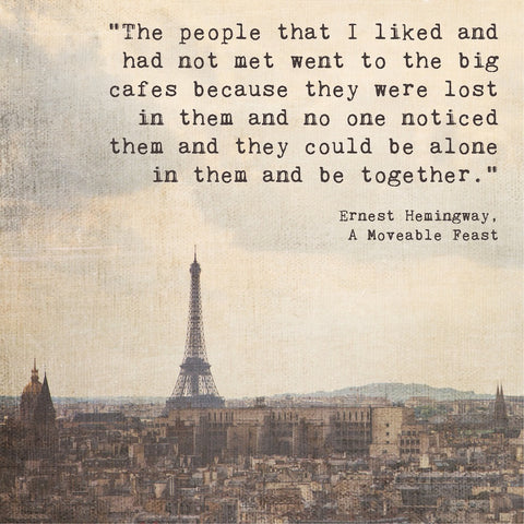Eiffel Tower Inspirational Print | Paris Art | Ernest Hemingway Quote A Moveable Feast | Writer | Artist | Coffee Drinker
