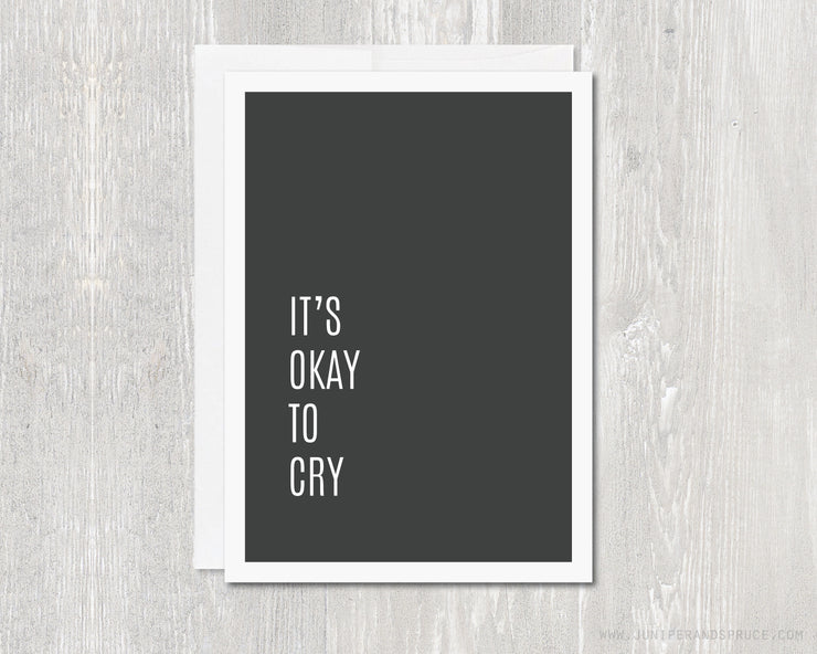 Greeting Card - It's Okay To Cry