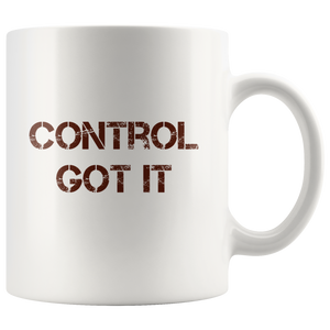 Got It Under Control Mug (11 oz)