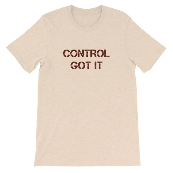 Got It Under Control (Classic T)