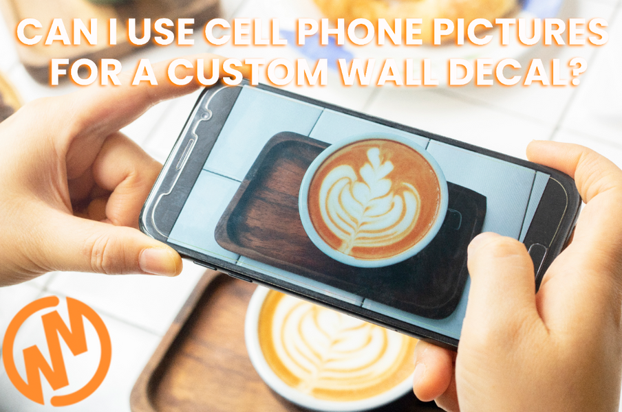 Can I Use Cell Phone Photos For My Custom Wall Decal?