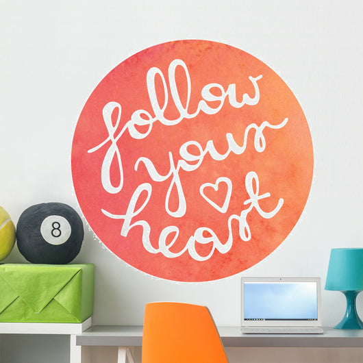 Handwritten Motivational Quote on Watercolor circle background - Follow your heart Wall Decal