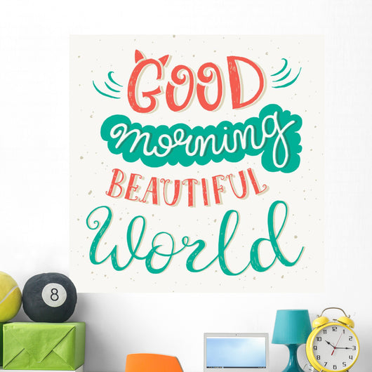 'good Morning Beautiful World Wall Mural